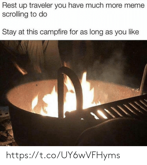 Meme, Memes, and 🤖: Rest up traveler you have much more meme  scrolling to do  Stay at this campfire for as long as you like https://t.co/UY6wVFHyms