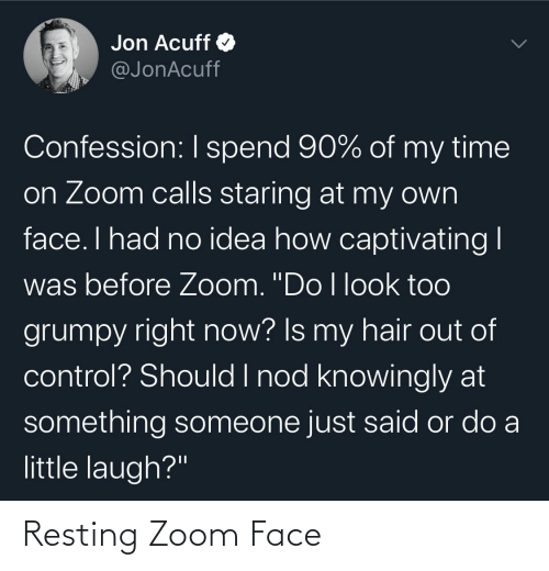 Resting: Resting Zoom Face