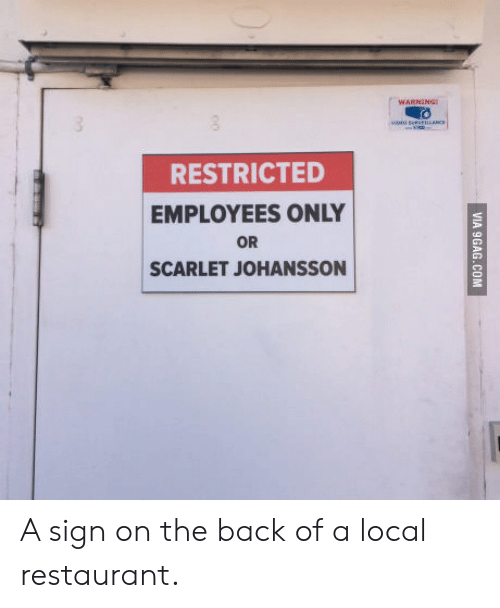 Restaurant, Back, and Local: RESTRICTED  EMPLOYEES ONLY  OR  SCARLET JOHANSSON A sign on the back of a local restaurant.