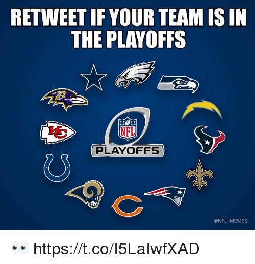 Football, Memes, and Nfl: RETWEET IF YOUR TEAM IS IN  THE PLAYOFFS  NE  PLAYOFFS  @NFL_MEMES 👀 https://t.co/I5LaIwfXAD