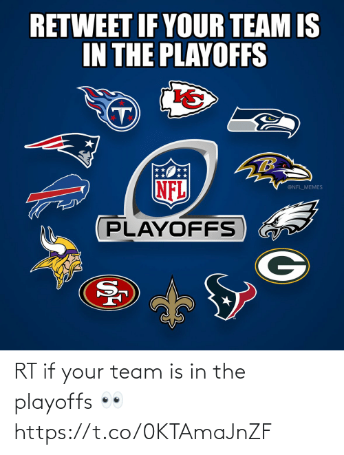 nfl memes: RETWEET IF YOUR TEAM IS  IN THE PLAYOFFS  TB  NFL  @NFL_MEMES  PLAYOFFS RT if your team is in the playoffs 👀 https://t.co/0KTAmaJnZF