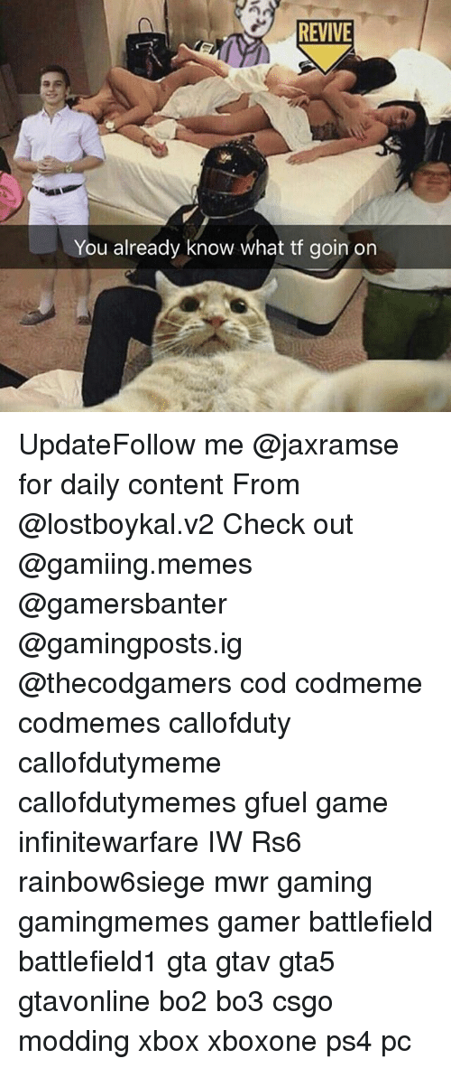 Memes, Ps4, and Xbox: REVIVE  You already know what tf goin on UpdateFollow me @jaxramse for daily content From @lostboykal.v2 Check out @gamiing.memes @gamersbanter @gamingposts.ig @thecodgamers cod codmeme codmemes callofduty callofdutymeme callofdutymemes gfuel game infinitewarfare IW Rs6 rainbow6siege mwr gaming gamingmemes gamer battlefield battlefield1 gta gtav gta5 gtavonline bo2 bo3 csgo modding xbox xboxone ps4 pc