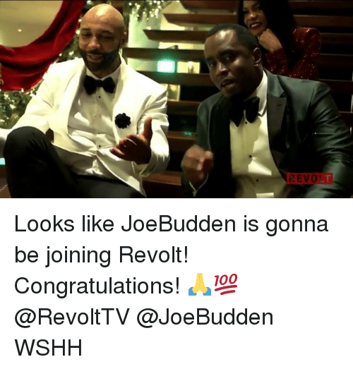 Memes, Wshh, and Congratulations: REVOLT Looks like JoeBudden is gonna be joining Revolt! Congratulations! 🙏💯 @RevoltTV @JoeBudden WSHH