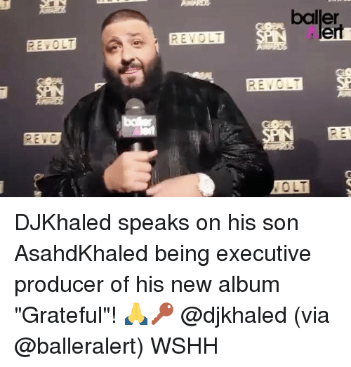 "Producive: REVOLT  REVOLT  baller  PN ert  REVO  EBY  TO LT DJKhaled speaks on his son AsahdKhaled being executive producer of his new album ""Grateful""! 🙏🔑 @djkhaled (via @balleralert) WSHH"