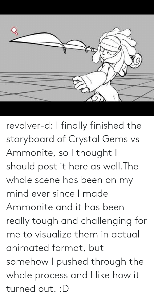 scene: revolver-d:    I finally finished the storyboard of Crystal Gems vs Ammonite, so I thought I should post it here as well.The whole scene has been on my mind ever since I made Ammonite and it has been really tough and challenging for me to visualize them in actual animated format, but somehow I pushed through the whole process and I like how it turned out. :D