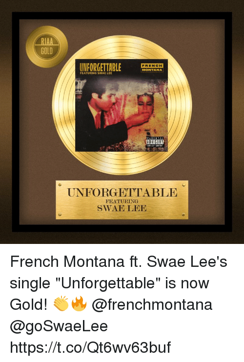 """French Montana: RIAA  GOLD  UNFORGETTABLE  FRENCH  MONTANA  FEATURING SWAE LEE  ADVISORY  UNFORGETTABLE  FEATURING  SWAELEE French Montana ft. Swae Lee's single """"Unforgettable"""" is now Gold! 👏🔥 @frenchmontana @goSwaeLee https://t.co/Qt6wv63buf"""