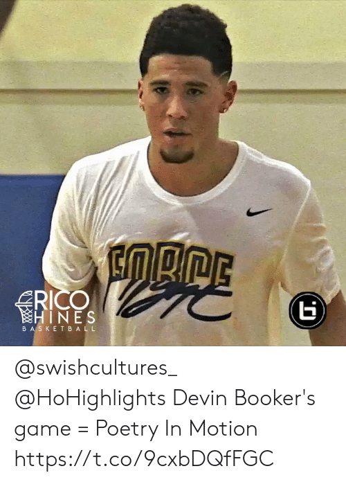 rico: RICO  HINES  BASKETBAL L @swishcultures_ @HoHighlights Devin Booker's game = Poetry In Motion https://t.co/9cxbDQfFGC