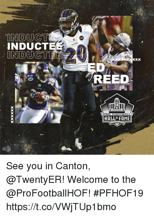 Football, Memes, and Ravens: Riddell  INDUCT  INDUCTEE  Art  RAVENS  ED  REED  Les  PRO FOOTBALL  HALLOF FAME  NTON.OH See you in Canton, @TwentyER!   Welcome to the @ProFootballHOF! #PFHOF19 https://t.co/VWjTUp1bmo
