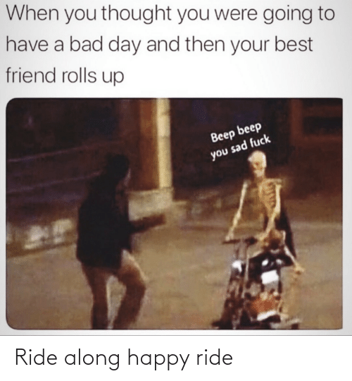 ride: Ride along happy ride