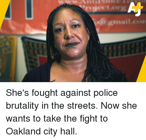 Memes, Police, and Streets: rieet.org  gmail She's fought against police brutality in the streets. Now she wants to take the fight to Oakland city hall.