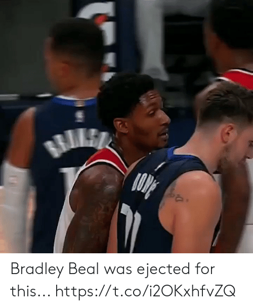Bradley: RILE Bradley Beal was ejected for this... https://t.co/i2OKxhfvZQ