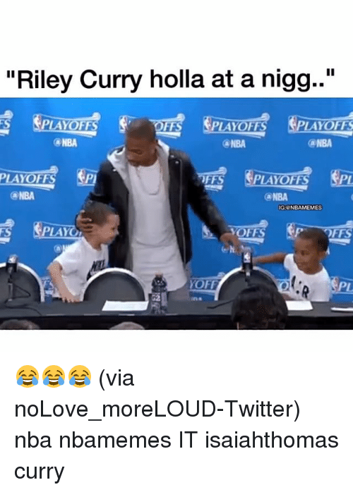 "Basketball, Nba, and Riley Curry: ""Riley Curry holla at a nigg..""  FS PLAYOFFS PLAYOFFS  (a NBA  @NBA  PLAYOFFS  FFS  (a NBA  @NBA  GeNBAMEMES  PLAYOn  YOFFS  FF  PL 😂😂😂 (via ‪noLove_moreLOUD-Twitter) nba nbamemes IT isaiahthomas curry"