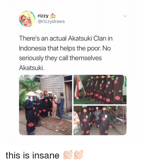 Indonesia: rizzy  @rizzydraws  There's an actual Akatsuki Clan in  Indonesia that helps the poor. No  seriously they call themselves  Akatsuki this is insane 👏🏻👏🏻