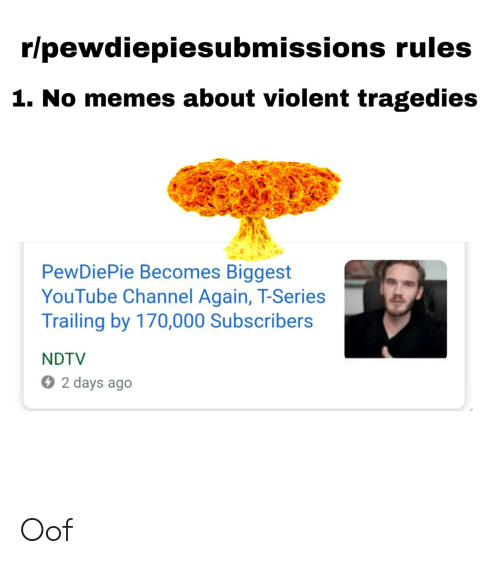 Rlpewdiepiesubmissions Rules 1 No Memes About Violent Tragedies