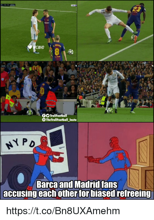 Memes, 🤖, and Madrid: RMA  23  kuten  INIE  BAR. 1 1 MA.  O Trollfootball  TheTrollFootball_Insta  Barcaand Madrid fans  accusing each other for biased refreeing https://t.co/Bn8UXAmehm