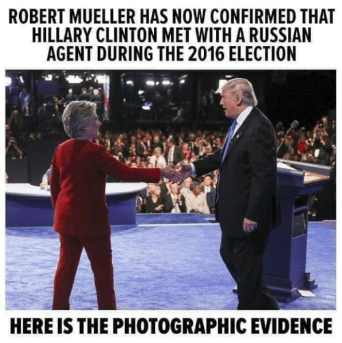 Confirmed: ROBERT MUELLER HAS NOW CONFIRMED THAT  HILLARY CLINTON MET WITH A RUSSIAN  AGENT DURING THE 2016 ELECTION  HERE IS THE PHOTOGRAPHIC EVIDENCE