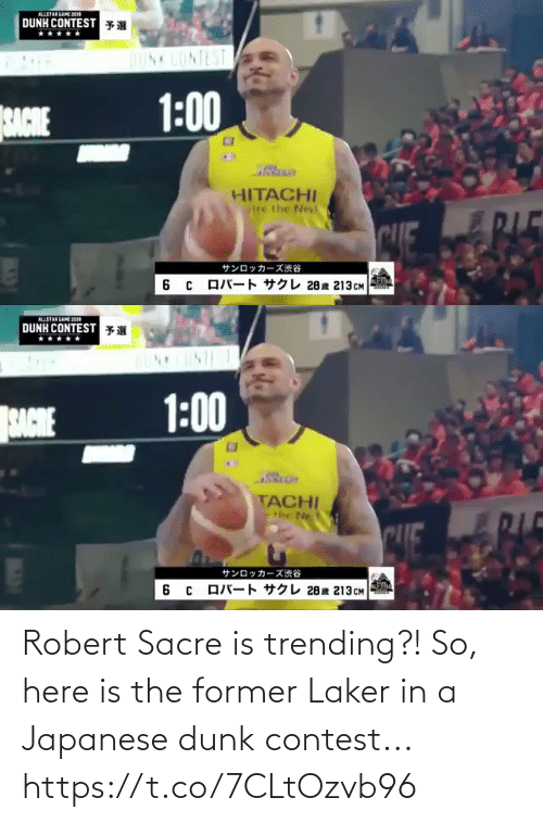 robert: Robert Sacre is trending?! So, here is the former Laker in a Japanese dunk contest...  https://t.co/7CLtOzvb96