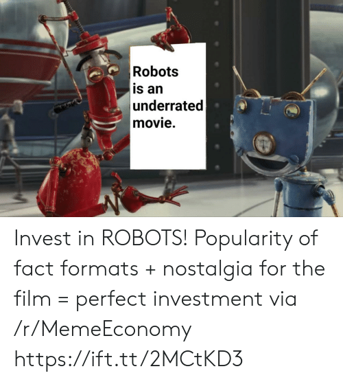underrated: Robots  is an  underrated  movie. Invest in ROBOTS! Popularity of fact formats + nostalgia for the film = perfect investment via /r/MemeEconomy https://ift.tt/2MCtKD3
