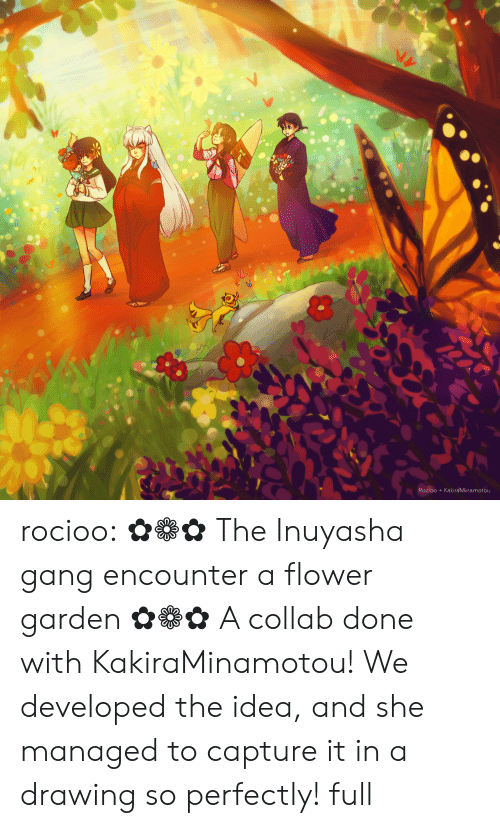 Target, Tumblr, and Gang: Rocioo +KakiraMinamotou rocioo: ✿❁✿ The Inuyasha gang encounter a flower garden✿❁✿ A collab done withKakiraMinamotou! We developed the idea, and she managed to capture it in a drawing so perfectly! full