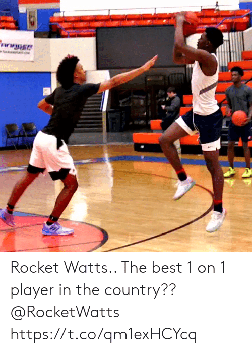 Memes, Best, and 🤖: Rocket Watts.. The best 1 on 1 player in the country?? @RocketWatts https://t.co/qm1exHCYcq