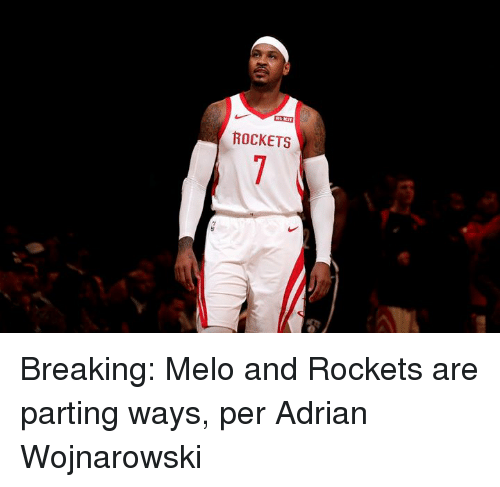 Rockets, Breaking, and Melo: ROCKETS  7 Breaking: Melo and Rockets are parting ways, per Adrian Wojnarowski