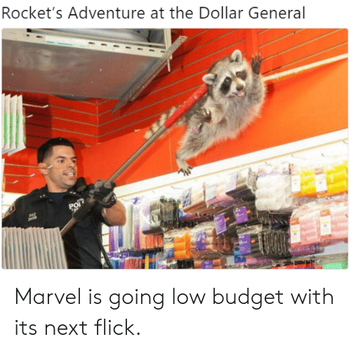 Low Budget: Rocket's Adventure at the Dollar General Marvel is going low budget with its next flick.