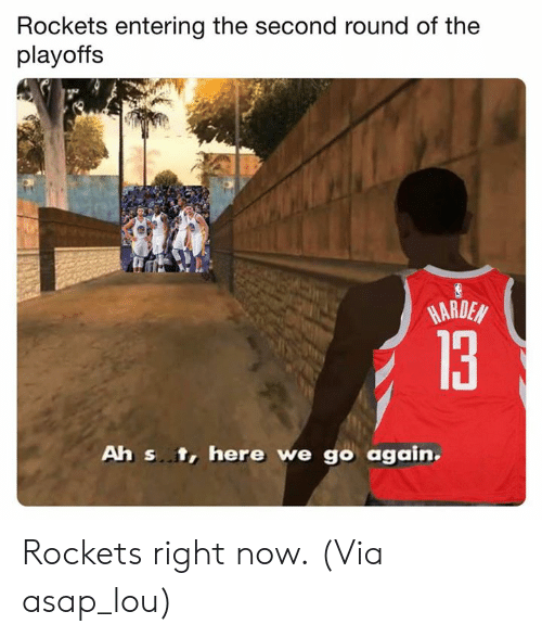 Nba, Rockets, and Via: Rockets entering the second round of the  playoffs  MARDEN  Ah s. t, here we go again. Rockets right now.  (Via asap_lou)