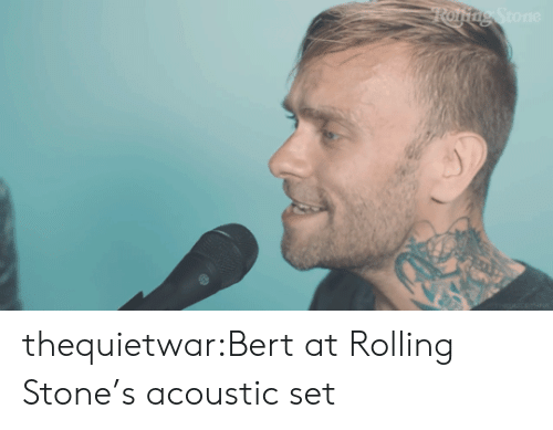 Rolling Stone: Roftng Stone thequietwar:Bert at Rolling Stone's acoustic set