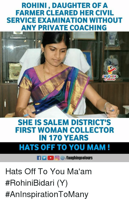 Indianpeoplefacebook, Salem, and Her: ROHINI, DAUGHTER OF A  FARMER CLEARED HER CIVIL  SERVICE EXAMINATION WITHOUT  ANY PRIVATE COACHING  AUGHING  SHE IS SALEM DISTRICT'S  FIRST WOMAN COLLECTOR  IN 170 YEARS  HATS OFF TO YOU MAM  Ca La。回を9 /laughingcolours Hats Off To You Ma'am #RohiniBidari (Y) #AnInspirationToMany