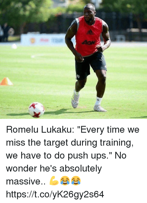 "Soccer, Target, and Ups: Romelu Lukaku: ""Every time we miss the target during training, we have to do push ups.""  No wonder he's absolutely massive.. 💪😂😂 https://t.co/yK26gy2s64"