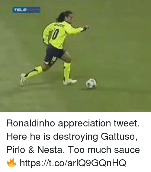 pirlo: Ronaldinho appreciation tweet. Here he is destroying Gattuso, Pirlo & Nesta. Too much sauce🔥   https://t.co/arlQ9GQnHQ