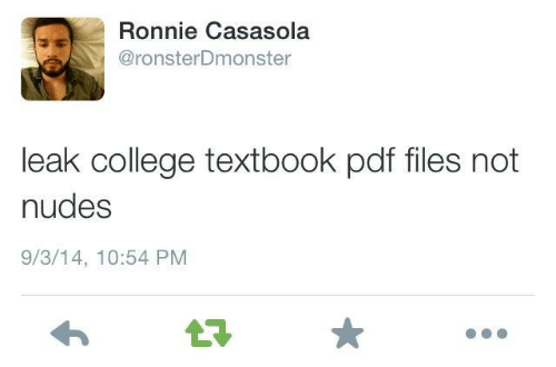 leak: Ronnie Casasola  @ronsterDmonster  leak college textbook pdf files not  nudes  9/3/14, 10:54 PM