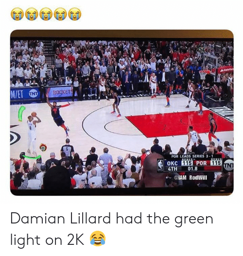 Light On: ROOKET  POR LEADS SERIES 3-1  115  115  4TH 01.8  e. @iAM Rodwill Damian Lillard had the green light on 2K 😂