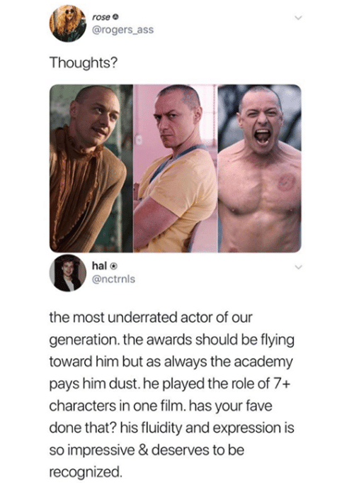 Ass, Funny, and Tumblr: rose e  @rogers_ass  Thoughts?  hal  @nctrnls  the most underrated actor of our  generation. the awards should be flying  toward him but as always the academy  pays him dust. he played the role of 7+  characters in one film. has your fave  done that? his fluidity and expression is  so impressive & deserves to be  recognized