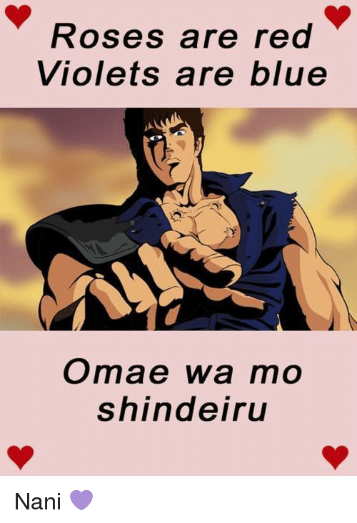roses are red violets are blue omae wa mo shindeiru 30886071 roses are red violets are blue omae wa mo shindeiru nani 💜 blue