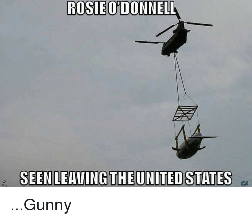 gunny: ROSIE ODONNELL  SEEN LEAVING THE UNITED STATES ...Gunny