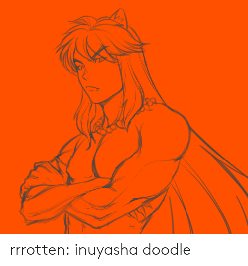 Target, Tumblr, and Blog: rrrotten:  inuyasha doodle