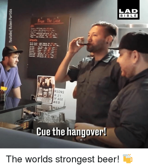 worlds strongest: RSONS  R 21  AGE  WED  Cue the hangover!  BIBLE The worlds strongest beer! 🍻
