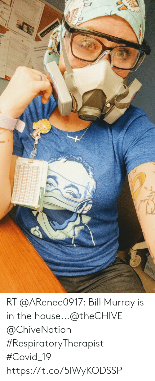 bill: RT @ARenee0917: Bill Murray is in the house...@theCHIVE @ChiveNation #RespiratoryTherapist #Covid_19 https://t.co/5IWyKODSSP