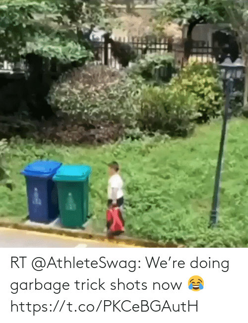 Trick: RT @AthleteSwag: We're doing garbage trick shots now 😂 https://t.co/PKCeBGAutH