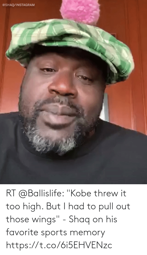 """Wings: RT @Ballislife: """"Kobe threw it too high. But I had to pull out those wings"""" - Shaq on his favorite sports memory https://t.co/6i5EHVENzc"""
