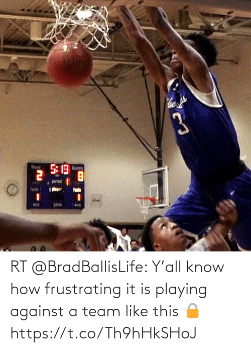 playing: RT @BradBallisLife: Y'all know how frustrating it is playing against a team like this 🔒   https://t.co/Th9hHkSHoJ