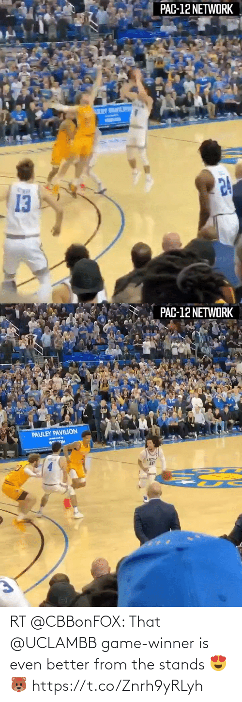 Game Winner: RT @CBBonFOX: That @UCLAMBB game-winner is even better from the stands 😍🐻 https://t.co/Znrh9yRLyh