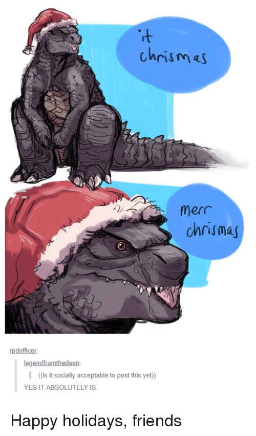 Friends, Happy, and Yes: rt  chrismas  merr  chrisma  rpdofficer  ((is it socially acceptable to post this yet)  YES IT ABSOLUTELY IS Happy holidays, friends