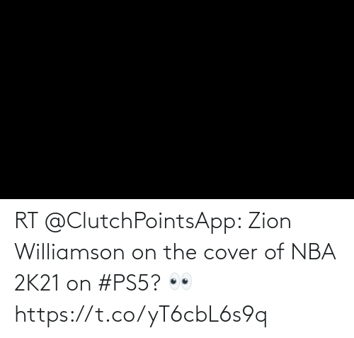 Cover: RT @ClutchPointsApp: Zion Williamson on the cover of NBA 2K21 on #PS5? 👀 https://t.co/yT6cbL6s9q