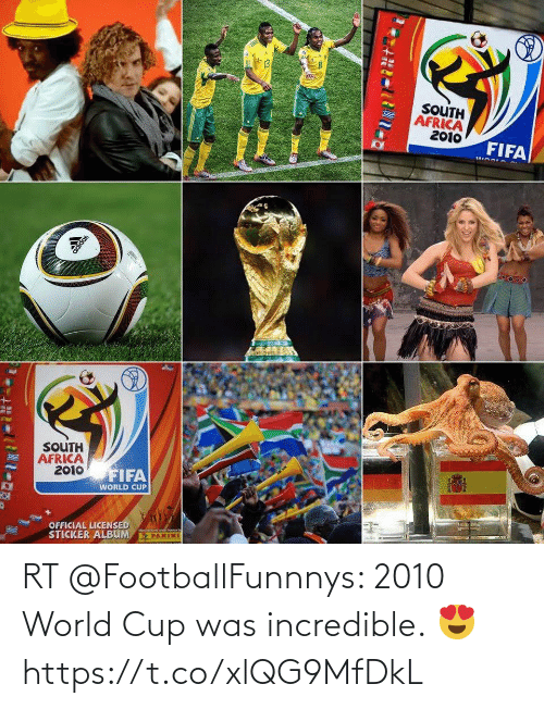 World Cup: RT @FootballFunnnys: 2010 World Cup was incredible. 😍 https://t.co/xlQG9MfDkL