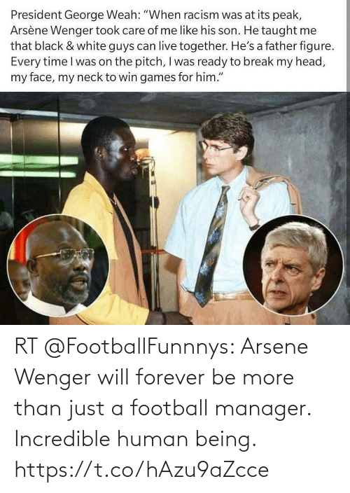 Forever: RT @FootballFunnnys: Arsene Wenger will forever be more than just a football manager. Incredible human being. https://t.co/hAzu9aZcce