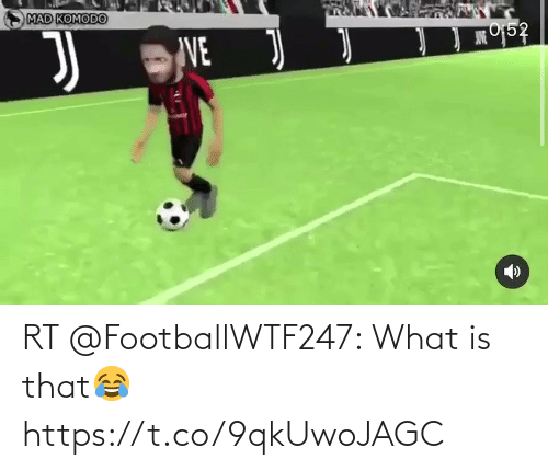 What Is: RT @FootballWTF247: What is that😂 https://t.co/9qkUwoJAGC