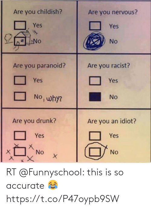 accurate: RT @FunnyschooI: this is so accurate 😂 https://t.co/P47oypb9SW