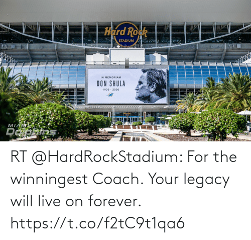 Forever: RT @HardRockStadium: For the winningest Coach.  Your legacy will live on forever. https://t.co/f2tC9t1qa6